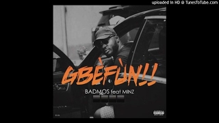 Badmos – Gbefun ft. Minz