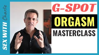How To Make Your Woman Squirt - G-Spot Orgasm Masterclass