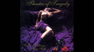 Theatre of Tragedy - When He Falleth HQ AUDIO