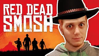 RED DEAD SMOSH IS HERE!