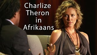 Charlize Theron Afrikaans Interview