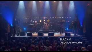 BLACK M - Je Garde Le Sourire (LIVE)