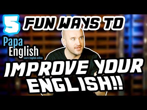 5 FUN WAYS to Learn and Improve Your English