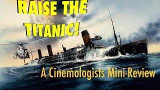 Raise The Titanic 1980 Review