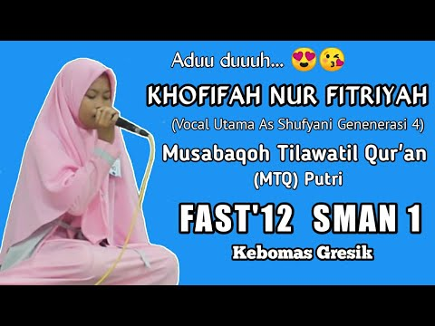 KHOFIFAH NUR FITRIYAH | MTQ PELAJAR PUTRI | FAST'12 SMAN 1 KEBOMAS