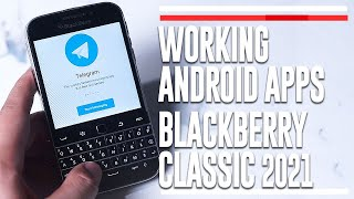 Blackberry Classic Working Android Apps 2021