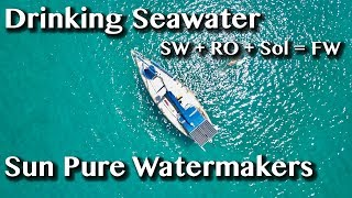 ALL ABOUT SUN PURE WATERMAKERS [Side Adventure #6]