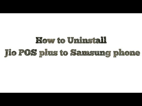 How to uninstall Jio Pos Plus from Samsung device