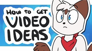 How Do I Come Up With Video Ideas?