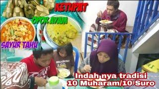 INDAHNYA TRADISI MALAM 10 Muharam/10 Suro Menyantap KETUPAT OPOR AYAM + SAYUR TAHU
