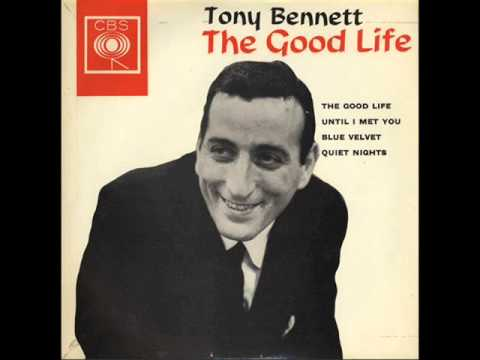 Tony Bennett - The Good Life (Re-posted)