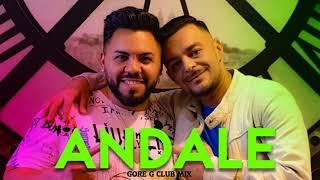 IGNI X BURAI   Andale (Gore G Club Mix) 2019