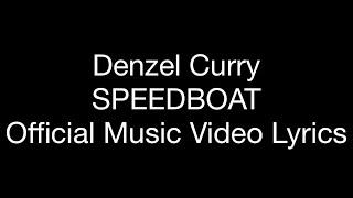 Denzel Curry   SPEEDBOAT (Official Music Video Lyrics)