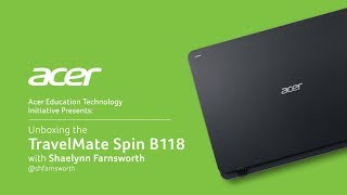Acer Education | Shaelynn Farnsworth Unboxes the TravelMate Spin B118