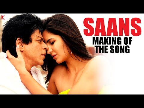 Making Of The Song - Saans | Jab Tak Hai Jaan | Shah Rukh Khan | Katrina Kaif