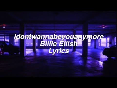 idontwannabeyouanymore || Billie Eilish Lyrics