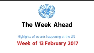 The Week Ahead - starting 13 February 2017