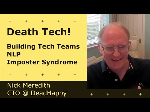 Cover Image for Disrupting the death industry, NLP, Imposter Syndrome - Nick Meredith | CTO