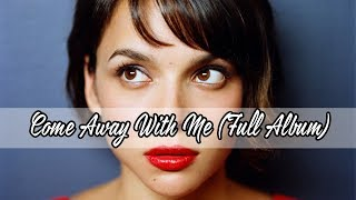Norah Jones Full Album Come Away With Me - Best Norah Jones Songs