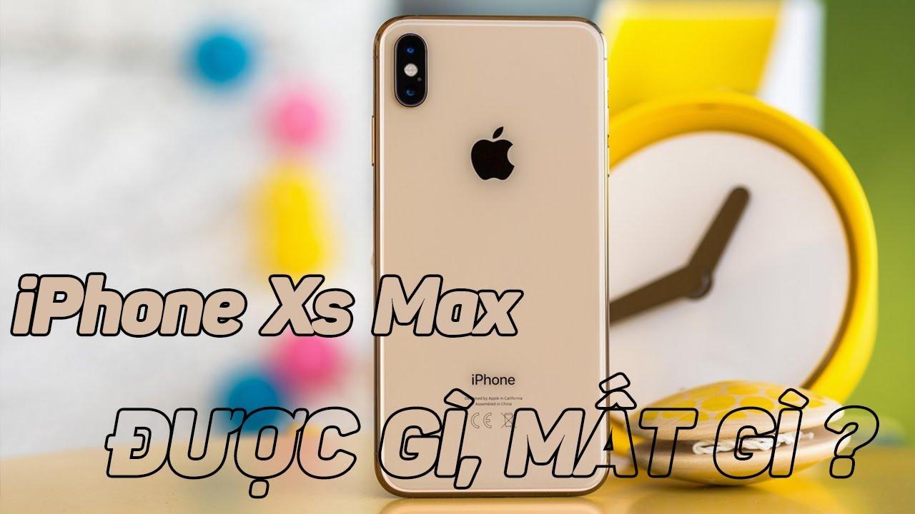 Sau 1 năm thì iPhone Xs Max được gì và mất gì?