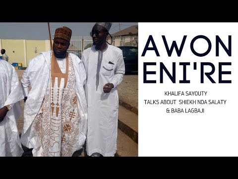 AWON ENI'RE - Khalifa Sayouty, SHIEKH NDA SALATY & BABA LAGBAJI