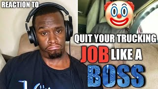 How To Quit Your Trucking Job Like A Boss | SHE GONE