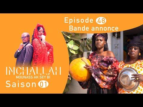 INCHALLAH, Mounass Ak Sey Bi - Saison 1 - Episode 48 : la bande annonce