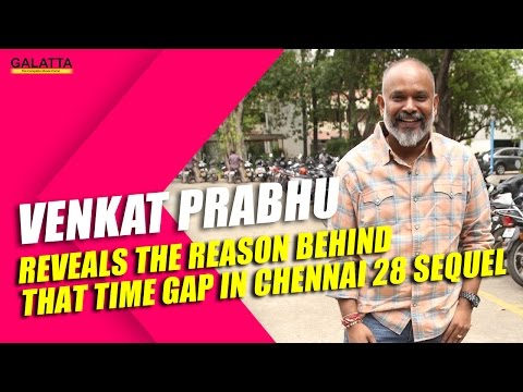Venkat-Prabhu-reveals-the-reason-behind-that-time-gap-in-Chennai-28-sequel