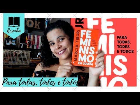 FEMINISMO EM COMUM: PARA TODAS, TODES E TODOS! (MARCIA TIBURI) | Livraneios