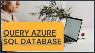 QUERY AZURE SQL DATABASE