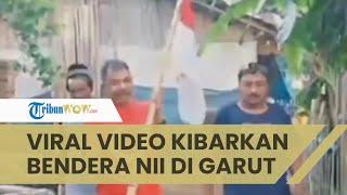 Pengakuan Panglima Negara Islam Indonesia yang Viral setelah Kibarkan Bendera NII, Beri Imbauan Ini