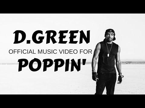 D. Green- Poppin' (Official Music Video)...