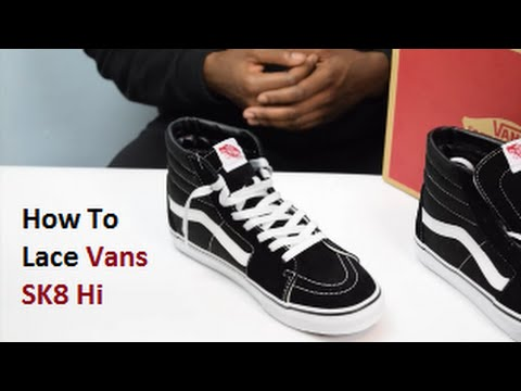 How To Lace Vans Sk8 Hi