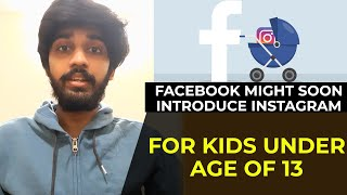 Facebook might soon introduce Instagram for kids under age of 13 | TECHBYTES