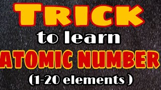 Trick to learn Atomic Number of elements from 1 to 20 of modern period table    chemistry