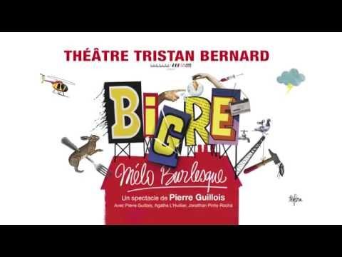 Bande annonce du spectacle Bigre à Paris au Théâtre Tristan Bernard