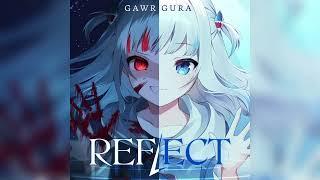 【HololiveEN】Gawr Gura—REFLECT Gawr Gura原創曲—倒映 中日歌詞 光明匯集之處 亦為黑暗誕生之地