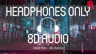 Sheck Wes   Mo Bamba (8D AUDIO) (USE HEADPHONES)