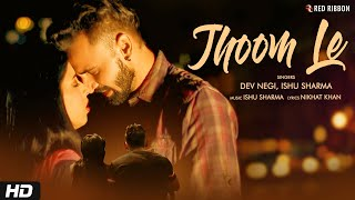 Jhoom Le | Dev Negi, Ishu Sharma | Nikhat Khan   - YouTube