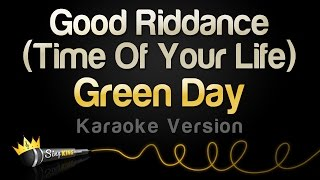 Green Day - Good Riddance (Time Of Your Life) (Karaoke Version)