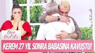 Kerem 27 Yıl Sonra Babasına Kavuştu! - Esra Erol'da 27 Eylül 2017