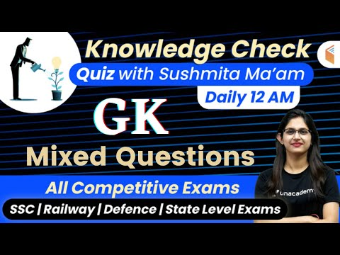 12:00 AM - All Competitive Exams | GK Quiz by Sushmita Tripathi | GK Mixed Questions
