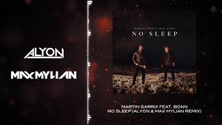 Martin Garrix Feat. Bonn   No Sleep (Alyon & Max Mylian Remix)