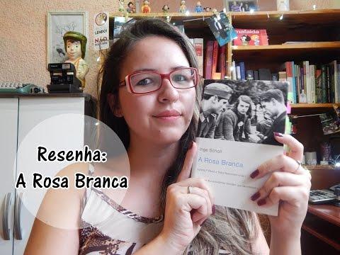 A ROSA BRANCA, de Inge Scholl