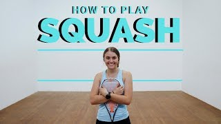 How to Play Squash | A Beginner's Guide