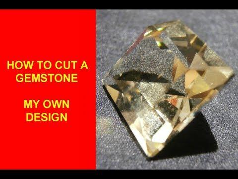 How to cut a gemstone – My own design.