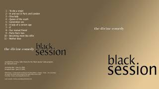 The Divine Comedy - In and Out in Paris and London (Black Session 23/6/2006)