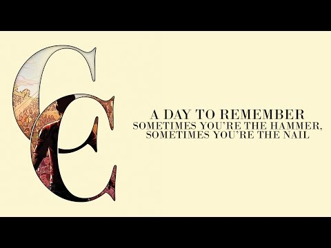 A Day To Remember - Sometimes You're The Hammer, Sometimes You're The Nail (Audio)