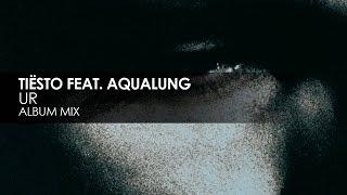 Tiësto featuring Aqualung - UR