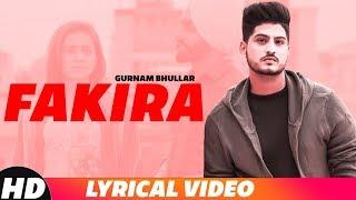 Fakira (Lyrical) | Gurnam Bhullar | Ammy Virk   - YouTube